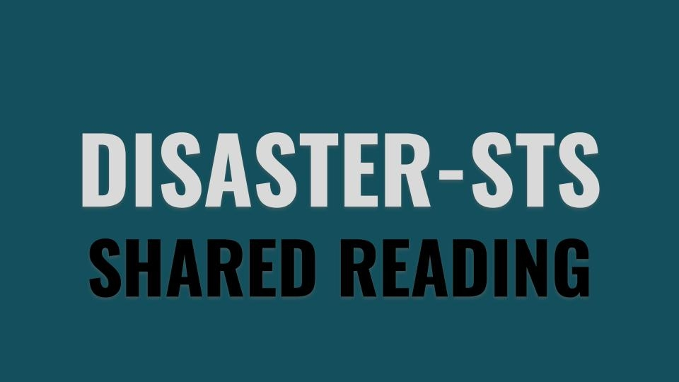 Disaster STS Shared Reading